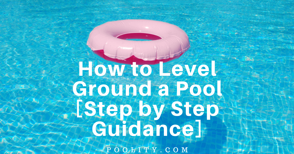 How to Level Ground a Pool