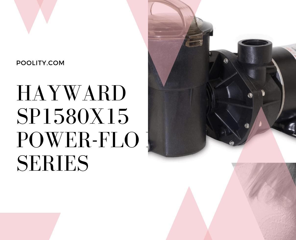 Hayward SP1580X15 Power-Flo LX Series
