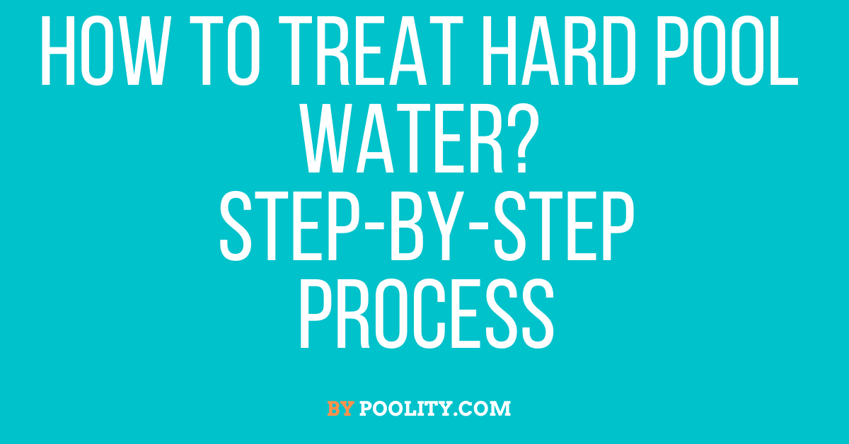 How to Treat Hard Pool Water