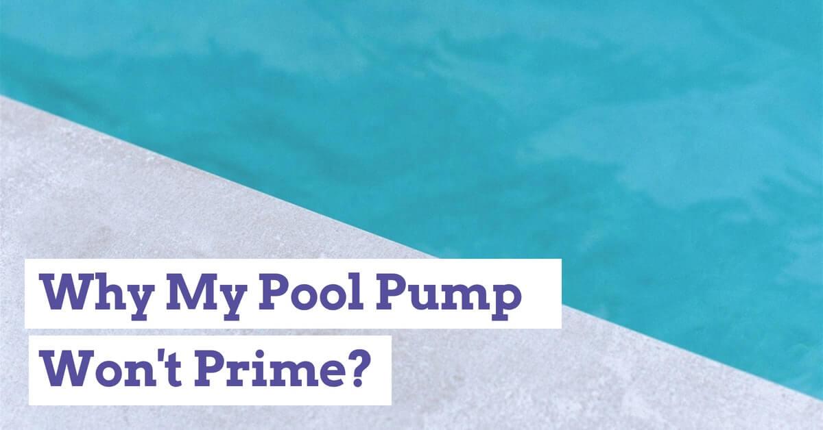 Why My Pool Pump Won't Prime