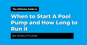 When to Start A Pool Pump