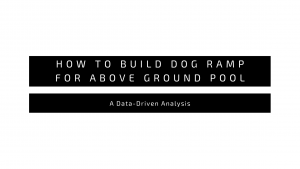 How to Build Dog Ramp for Above Ground Pool