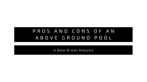 Pros and Cons of an Above Ground pool