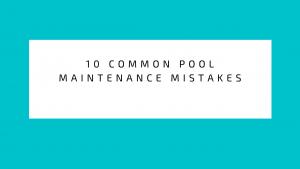 pool Maintenance Mistakes