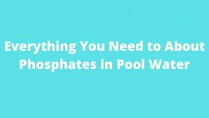 Phosphates in Pool Water