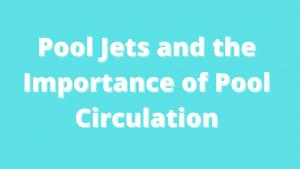 Importance of Pool Circulation