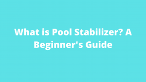 What is Pool Stabilizer