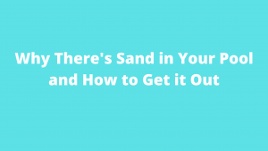 Sand in Your Pool