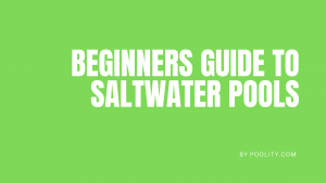 Guide To Saltwater Pools