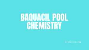 Baquacil Pool Chemistry